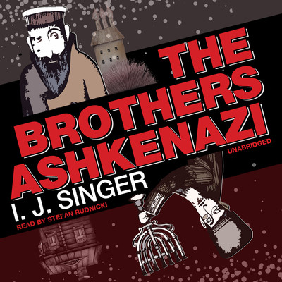 The Brothers Ashkenazi Audiobook, by I. J. Singer