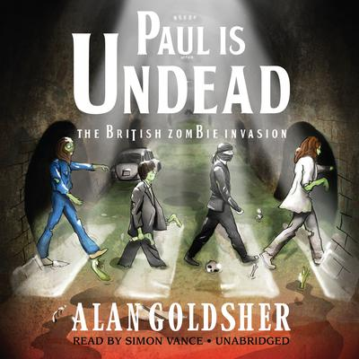 Paul Is Undead: The British Zombie Invasion Audiobook, by Alan Goldsher