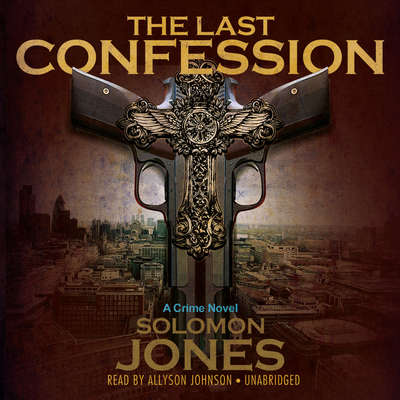The Last Confession Audiobook, by Solomon Jones