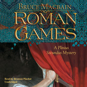 Roman Games: A Plinius Secundus Mystery Audiobook, by Bruce Macbain