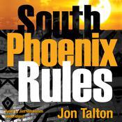 South Phoenix Rules: A David Mapstone Mystery, by Jon Talton