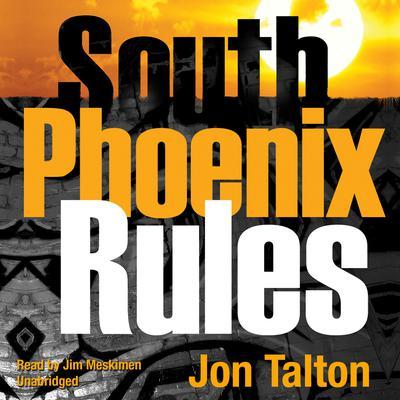 South Phoenix Rules: A David Mapstone Mystery Audiobook, by Jon Talton
