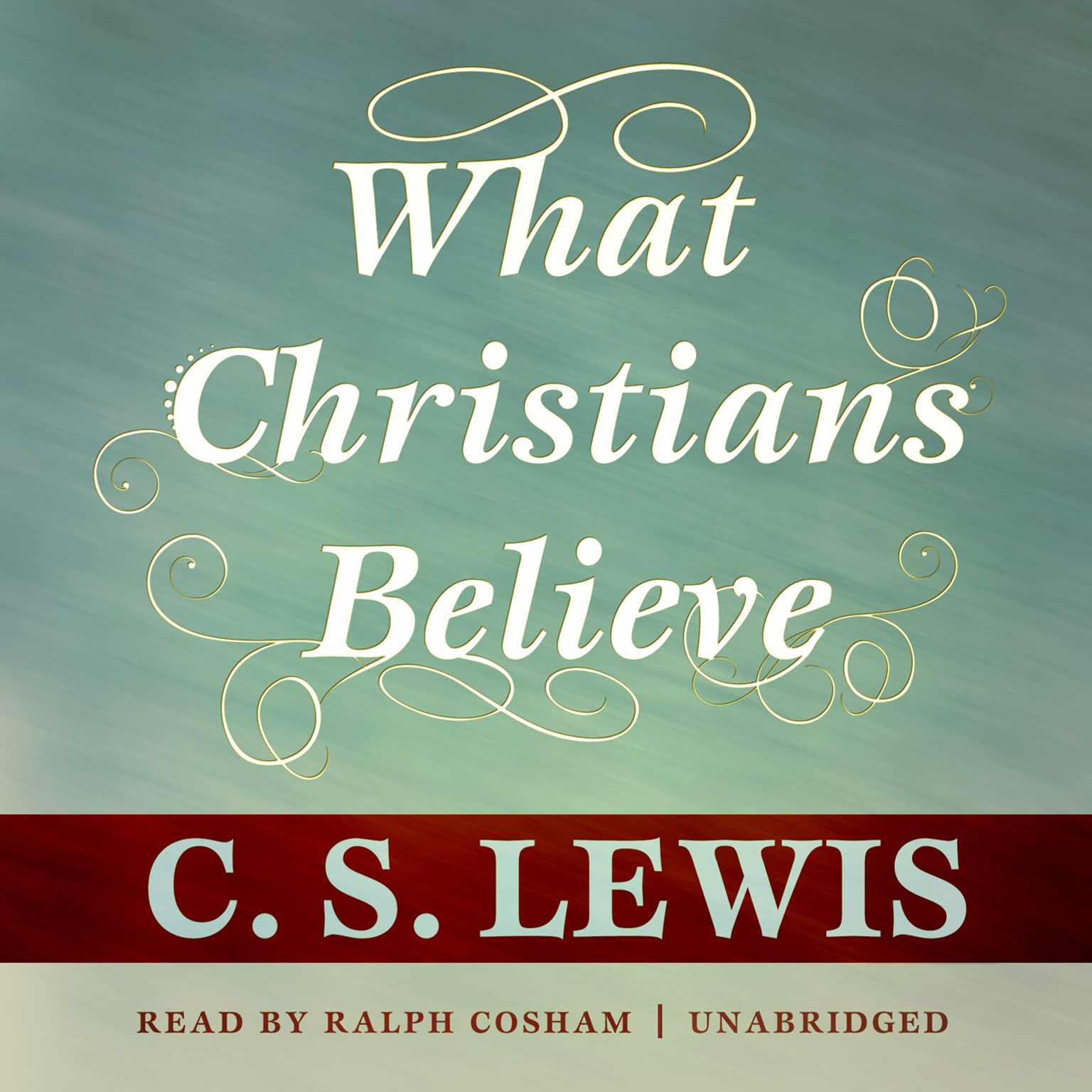 Printable What Christians Believe Audiobook Cover Art