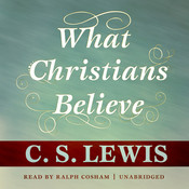 What Christians Believe, by C. S. Lewis
