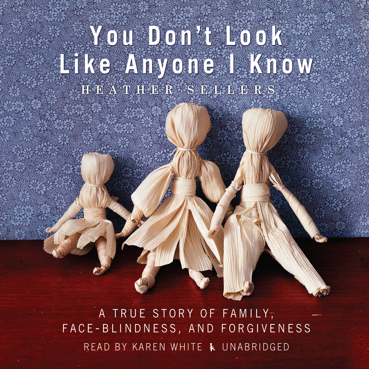 Printable You Don't Look Like Anyone I Know: A True Story of Family, Face Blindness, and Forgiveness Audiobook Cover Art