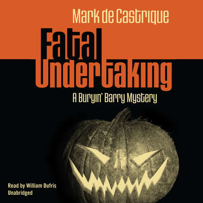 Fatal Undertaking: A Buryin Barry Mystery Audiobook, by Mark de Castrique