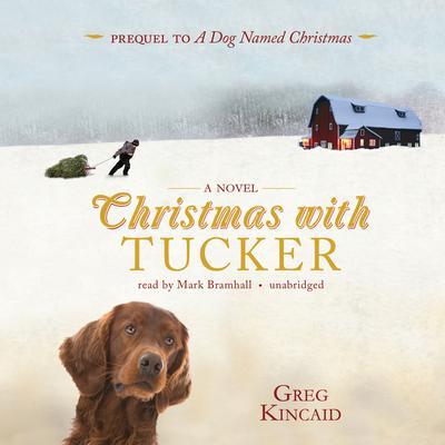 Christmas with Tucker Audiobook, by Greg Kincaid