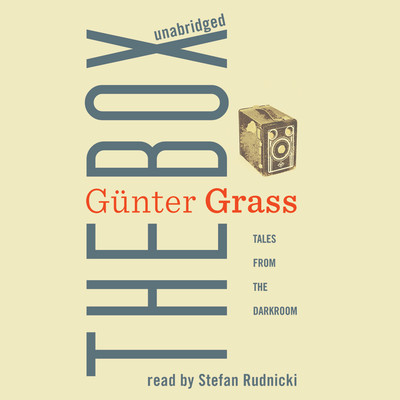 The Box: Tales from the Dark Room Audiobook, by Günter Grass