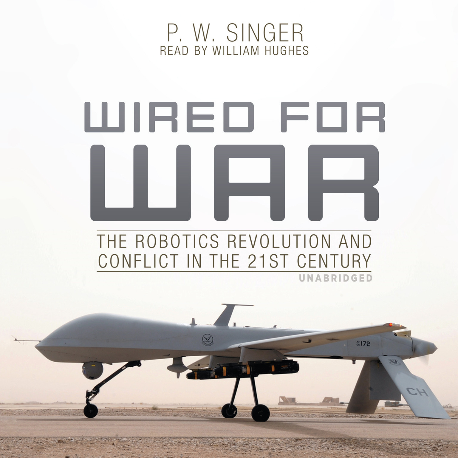Printable Wired for War: The Robotics Revolution and Conflict in the 21st Century Audiobook Cover Art