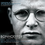 Bonhoeffer, by Eric Metaxas