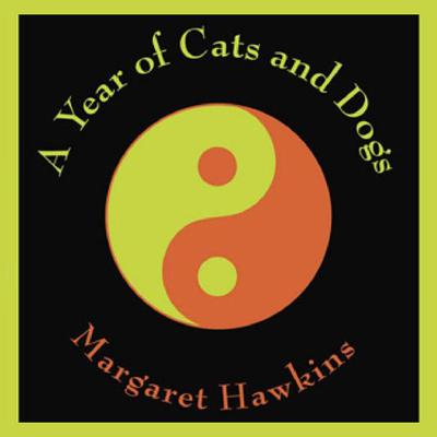 A Year of Cats and Dogs Audiobook, by Margaret Hawkins