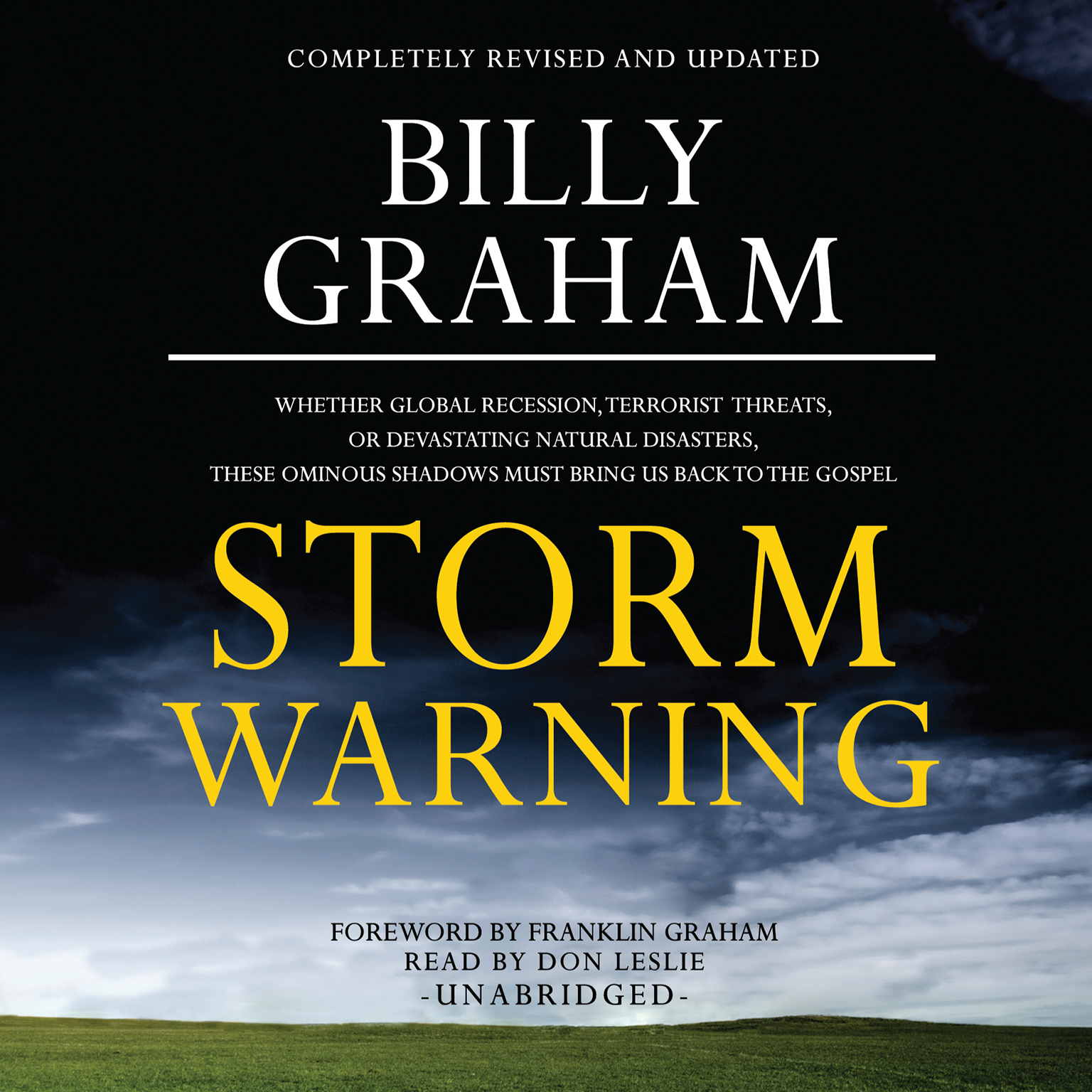 Printable Storm Warning: Whether Global Recession, Terrorist Threats, or Devastating Natural Disasters, These Ominous Shadows Must Bring Us Back to the Gospel Audiobook Cover Art