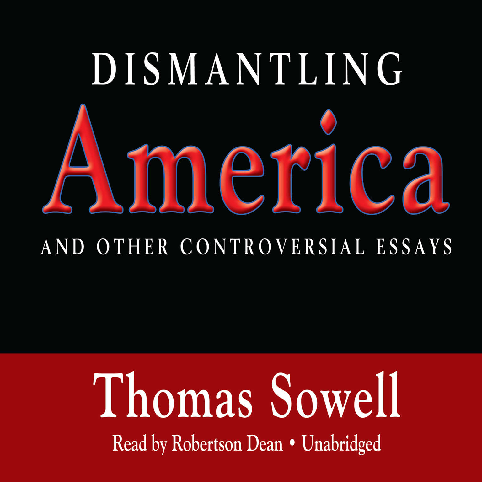 Printable Dismantling America: And Other Controversial Essays Audiobook Cover Art