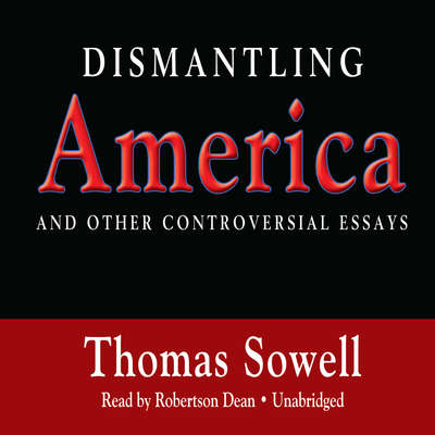 Dismantling America: And Other Controversial Essays Audiobook, by