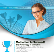 Motivation to Succeed!: The Psychology of Motivation, by Made for Success