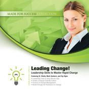 Leading Change!: Leadership Skills to Master Rapid Change, by Made for Success