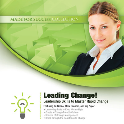 Leading Change!: Leadership Skills to Master Rapid Change Audiobook, by Made for Success