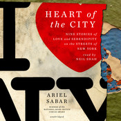 Heart of the City: Nine Stories of Love and Serendipity on the Streets of New York, by Ariel Sabar