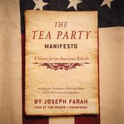 The Tea Party Manifesto: A Vision for an American Rebirth, by Joseph Farah