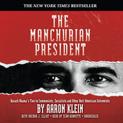 The Manchurian President: Barack Obamas Ties to Communists, Socialists and Other Anti-American Extremists Audiobook, by Aaron Klein