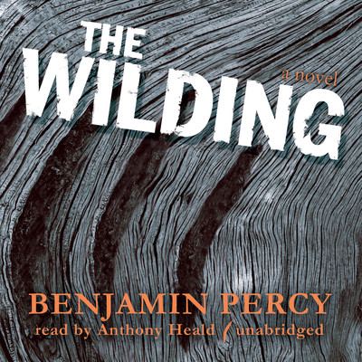 The Wilding Audiobook, by Benjamin Percy
