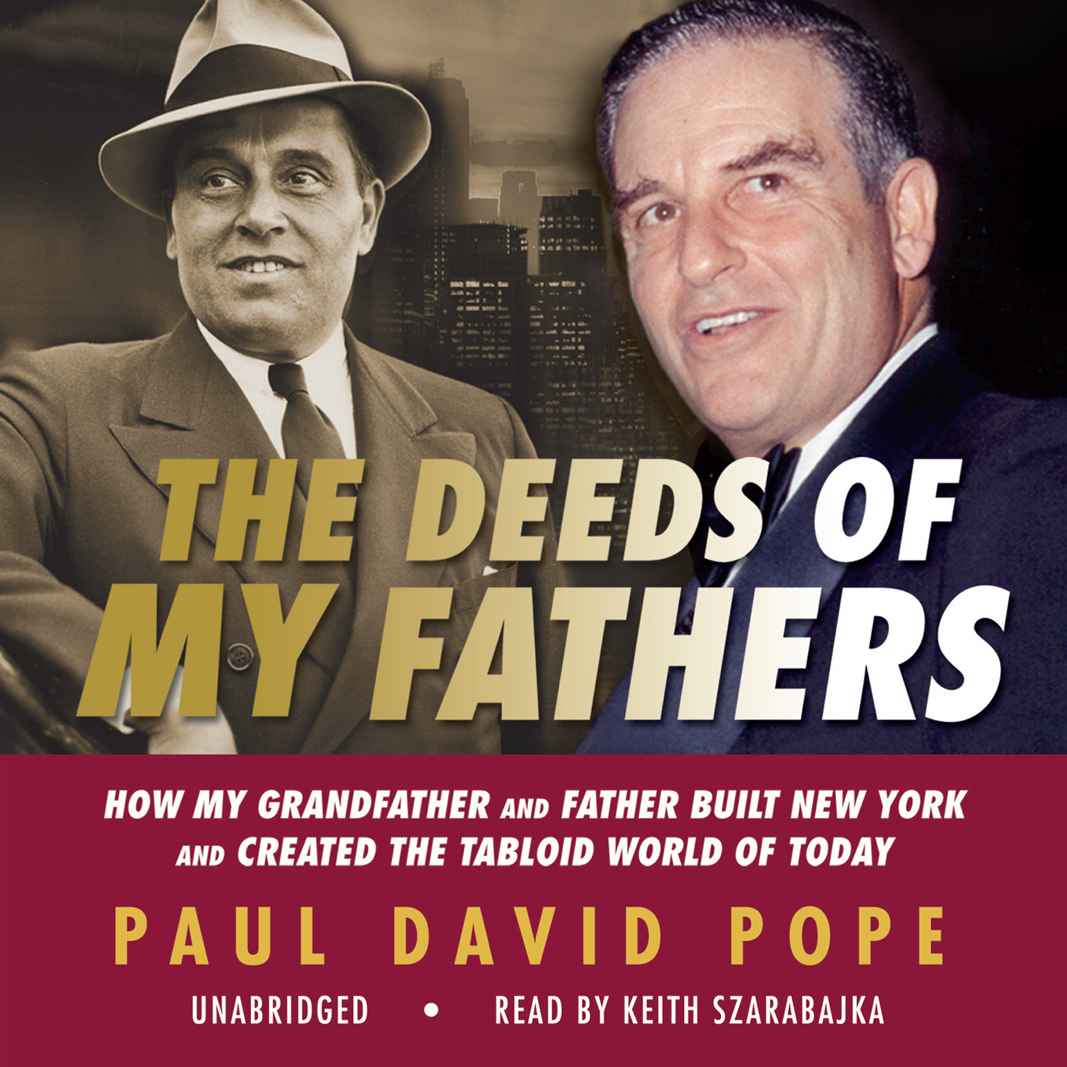 Printable The Deeds of My Fathers: How My Grandfather and Father Built New York and Created the Tabloid World of Today Audiobook Cover Art