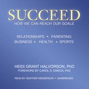 Succeed: How We Can Reach Our Goals Audiobook, by Heidi Grant Halvorson
