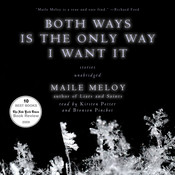 Both Ways Is the Only Way I Want It, by Maile Meloy