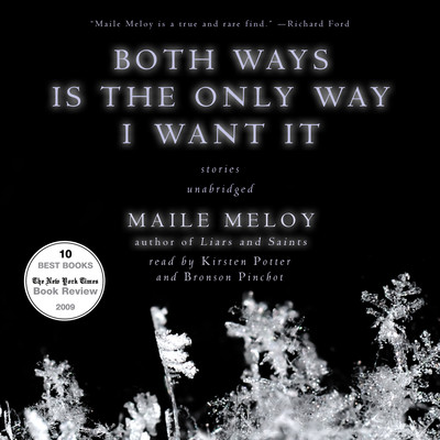 Both Ways Is the Only Way I Want It Audiobook, by Maile Meloy
