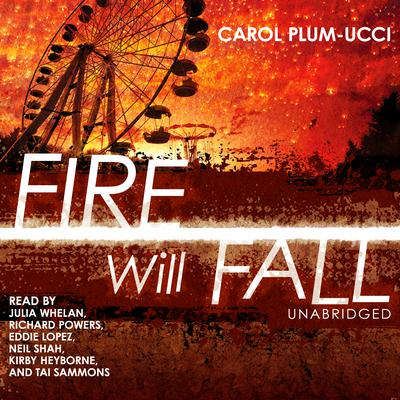 Fire Will Fall Audiobook, by Carol Plum-Ucci