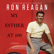 My Father at 100 Audiobook, by Ron Reagan