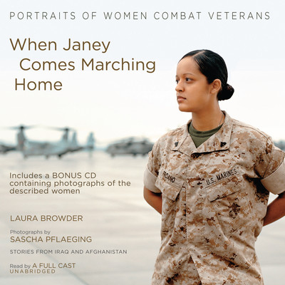 When Janey Comes Marching Home: Portraits of Women Combat Veterans Audiobook, by Laura Browder