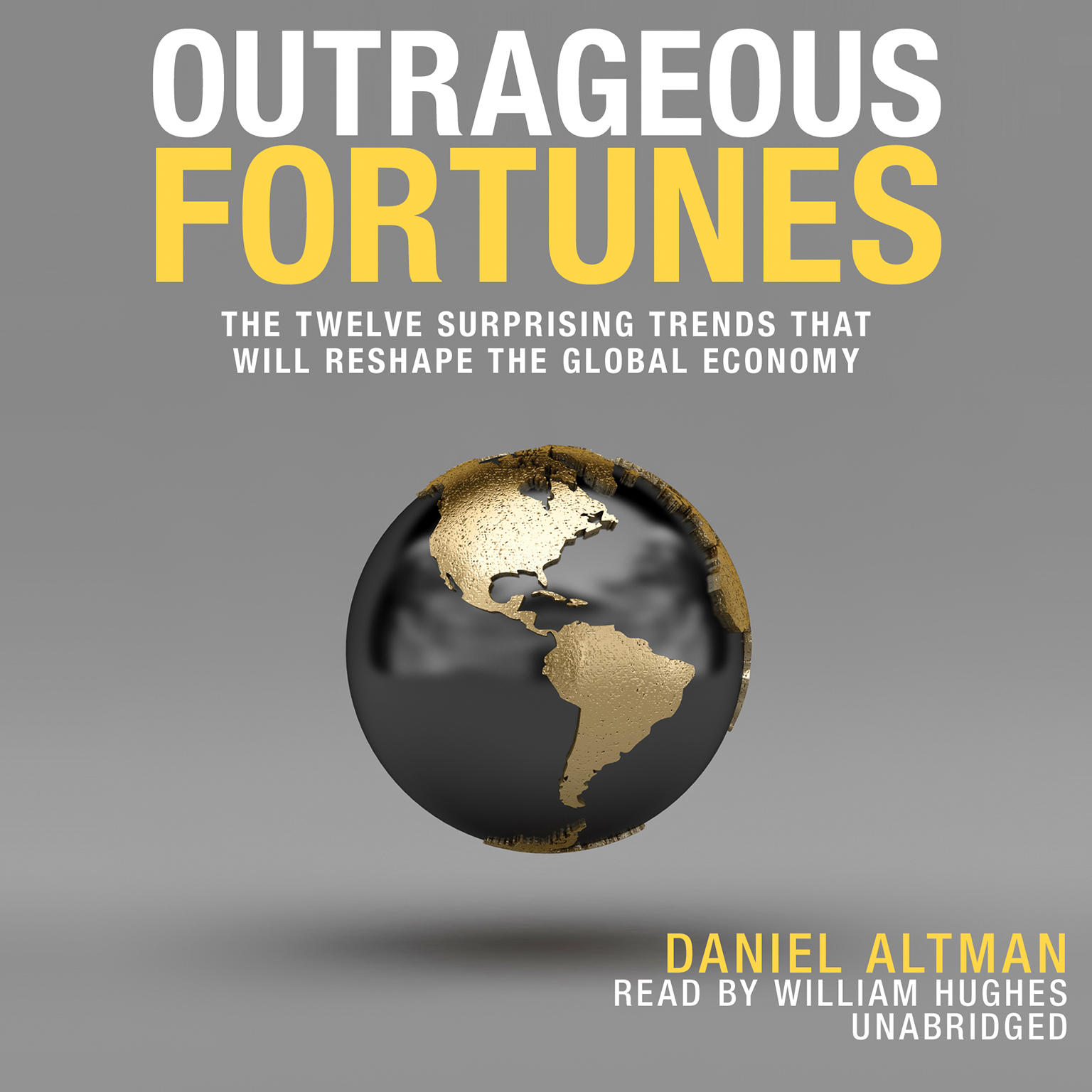 Printable Outrageous Fortunes: The Twelve Surprising Trends That Will Reshape the Global Economy Audiobook Cover Art