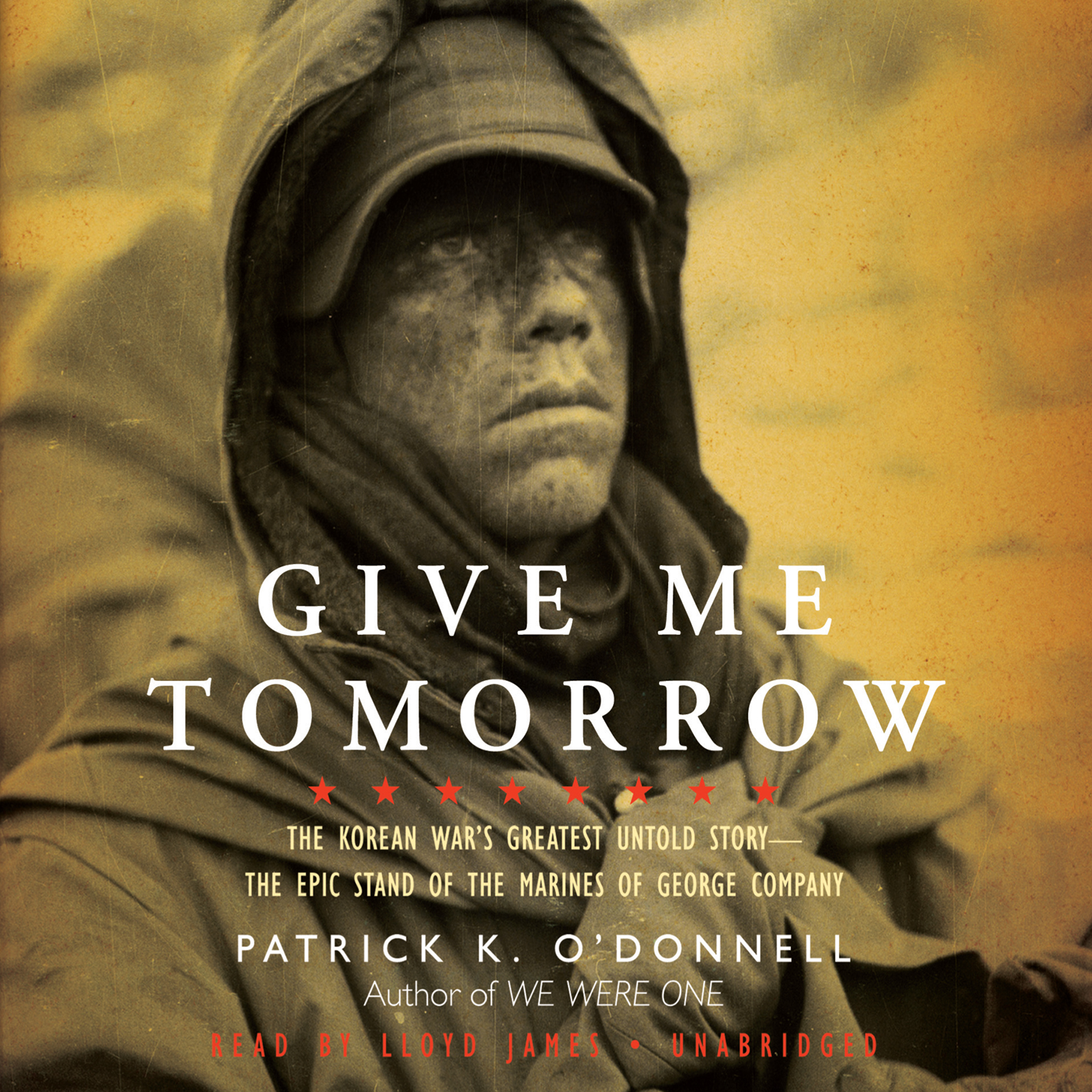 Printable Give Me Tomorrow: The Korean War's Greatest Untold Story—The Epic Stand of the Marines of George Company Audiobook Cover Art