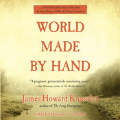 World Made by Hand Audiobook, by James Howard Kunstler