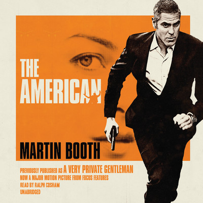 The American: Previously Published as A Very Private Gentleman Audiobook, by Martin Booth