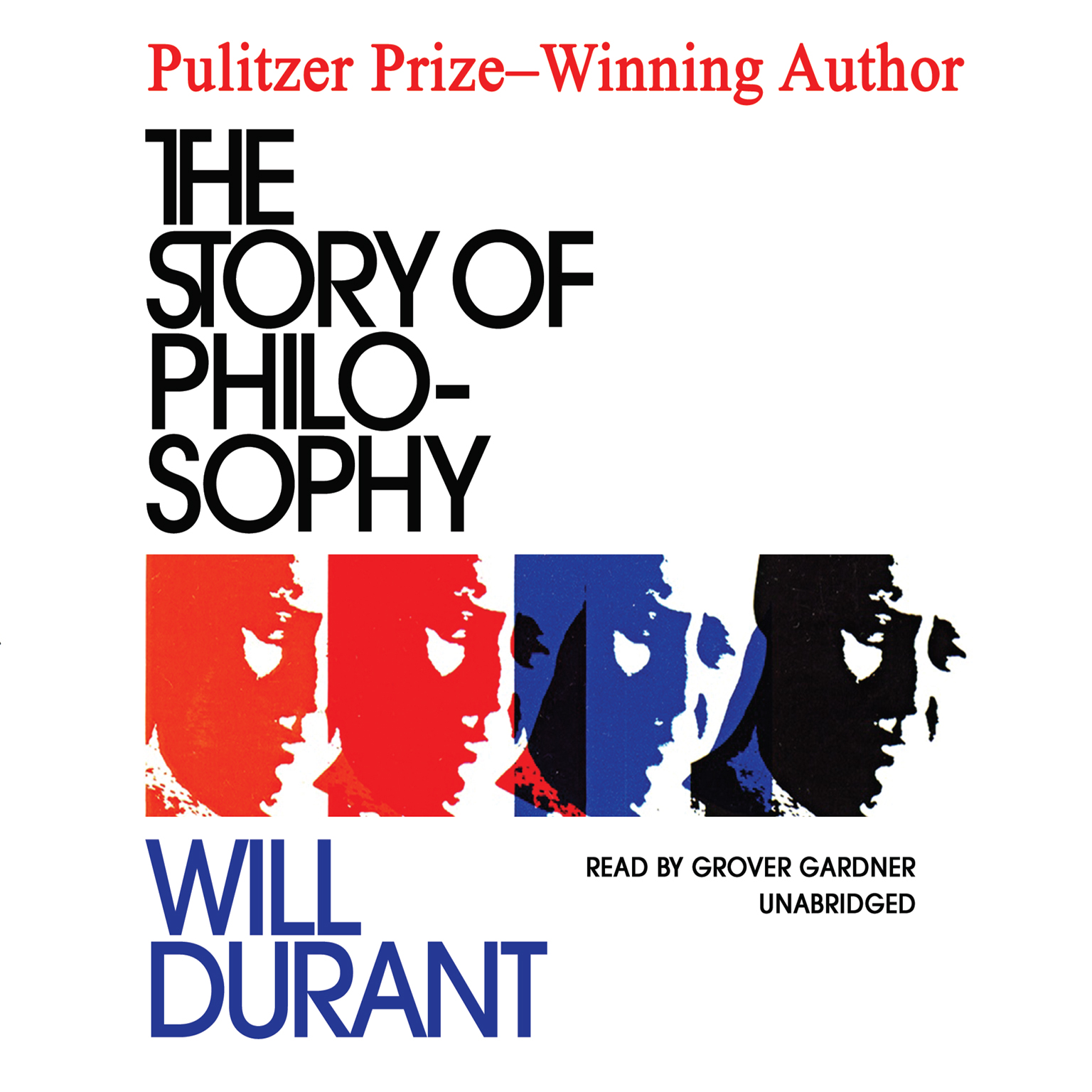 The Story of Philosophy: The Lives and Opinions of the Greater Philosophers Audiobook, by Will Durant