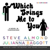 Which Brings Me to You: A Novel in Confessions, by Steve Almond, Julianna Baggott