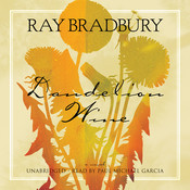 Dandelion Wine: A Novel Audiobook, by Ray Bradbury