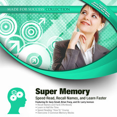 Super Memory: Speed Read, Recall Names, and Learn Faster Audiobook, by Made for Success