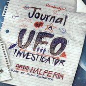 Journal of a UFO Investigator: A Novel Audiobook, by David Halperin
