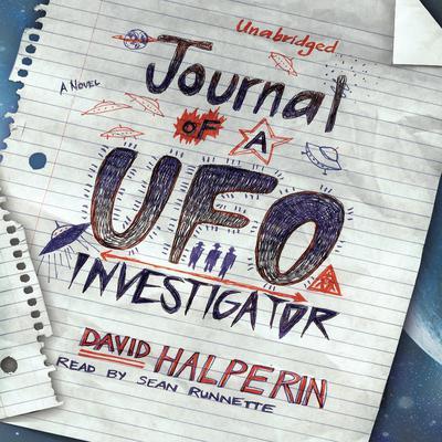 Journal of a UFO Investigator: A Novel Audiobook, by David Halperin