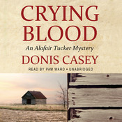 Crying Blood: An Alafair Tucker Mystery, by Donis Casey