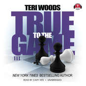 True to the Game III, by Teri Woods