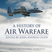 A History of Air Warfare Audiobook, by John Andreas Olsen