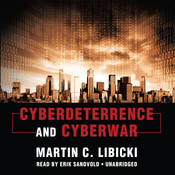 Cyberdeterrence and Cyberwar Audiobook, by Martin C. Libicki