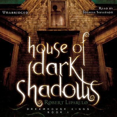House of Dark Shadows Audiobook, by Robert Liparulo