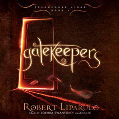 Gatekeepers Audiobook, by Robert Liparulo