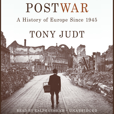 Postwar: A History of Europe Since 1945 Audiobook, by Tony Judt