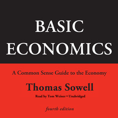 Basic Economics, Fourth Edition: A Common Sense Guide to the Economy Audiobook, by Thomas Sowell